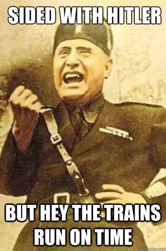 Mussolini made the trains run on time
