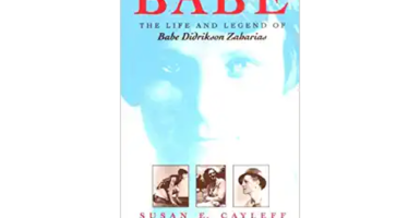 Babe The Life and Legend of Babe Didrikson Zabarias